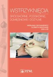 Wstrzyknięcia śródskórne, podskórne, domięśniowe i dożylne. Podręcznik dla studiów medycznych.