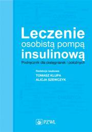 Leczenie osobistą pompą insulinową. Podręcznik dla pielęgniarek i położnych.