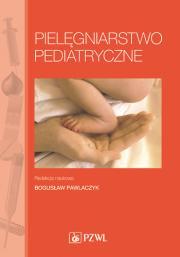 Pielęgniarstwo pediatryczne. Podręcznik dla studiów medycznych.