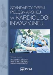 Standardy opieki pielęgniarskiej w kardiologii inwazyjnej.
