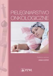 Pielęgniarstwo onkologiczne. Podręcznik dla studiów medycznych.