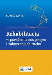 Rehabilitacja w porażeniu mózgowym i zaburzeniach ruchu.