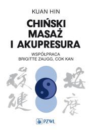 <em>Chiński masaż i akupresura </em>