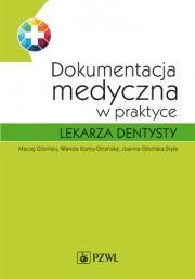 Dokumentacja medyczna w praktyce lekarza dentysty.