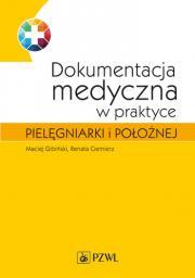 Dokumentacja medyczna w praktyce pielęgniarki i położnej.